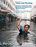 img - for Cities and Flooding: A Guide to Integrated Urban Flood Risk Management for the 21st Century book / textbook / text book