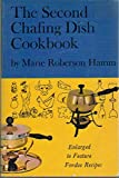 img - for The Second Chafing Dish Cookbook: Enlarged to Feature Fondue Recipes by Marie Roberson Hamm (1969-01-01) Paperback book / textbook / text book
