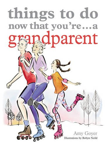 Read Online Things to Do Now That You're A Grandparent pdf epub