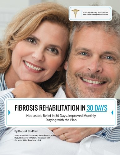 Read Online Fibrosis Rehabilitation in 30 Days: Noticeable Relief in 30 Days, Improved Monthly Staying with the Plan pdf