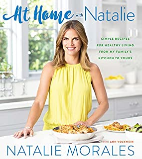 Book Cover: At Home with Natalie: Simple Recipes for Healthy Living from My Family's Kitchen to Yours