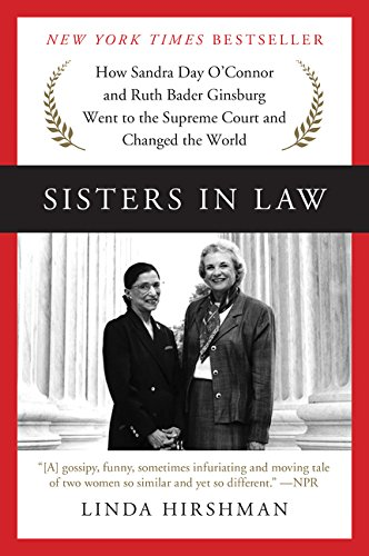 Sisters in Law: How Sandra Day O'Connor and Ruth Bader Ginsburg Went to the Supreme Court and Changed the World PDF