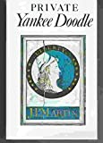 Private Yankee Doodle: Being a narrative of some of the adventures, dangers, and sufferings of a revolutionary soldier