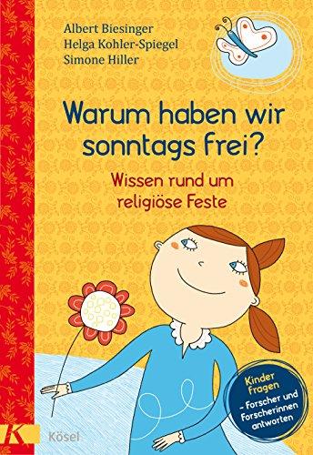Warum haben wir sonntags frei?: Wissen rund um religiöse Feste.  - Kinder fragen - Forscherinnen und Forscher antworten (German Edition) (Spiegel Runden)