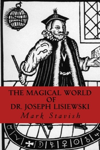 The Magical World of Dr. Joseph Lisiewski
