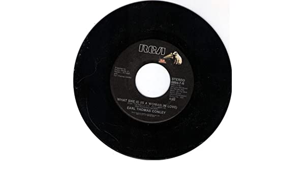 Earl Thomas Conley What She Is Is A Woman In Love Carol 7 Inch