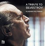 Music : A Tribute to Silvestrov
