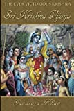 Sri Krishna Vijaya: The Ever Victorious Krishna