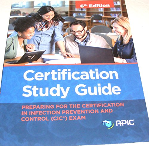 Certification Study Guide: Preparing For the Certification in Infection Prevention and Control (CIC) Exam