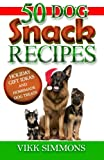50+ DOG SNACK RECIPES: Holiday Gift Ideas and Homemade Dog Treats  — 50+ Recipes in NEW homemade dog treat recipe cookbook for the busy dog lover - Have fun with your dog during the holidays and the upcoming special events of the year. You'll...