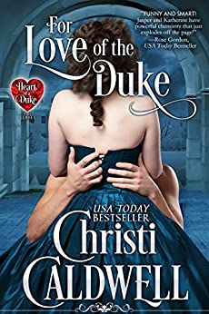 For Love of the Duke (The Heart of a Duke Series Book 1) by [Caldwell, Christi]
