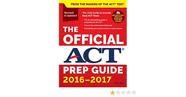 The Official ACT Prep Guide, 2016 - 2017: ACT: 9781119225416: Books