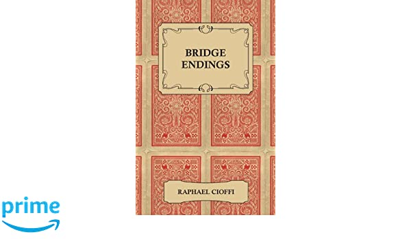 Bridge Endings The End Game Made Easy With 30 Common Basic