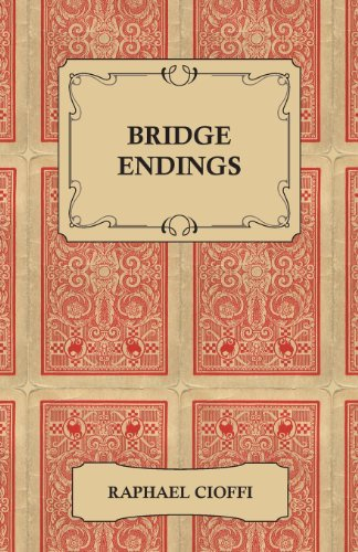 Bridge Endings - The End Game Easy with 30 Common Basic Positions, 24 Endplays Teaching Hands, and 50 Double Dummy Problems Bridge Position