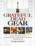 Grateful Dead Gear, Blair Jackson, 0879308931