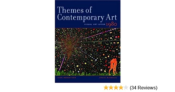 themes of contemporary art visual art after 1980 craig mcdaniel jean robertson 9780195162158 amazoncom books
