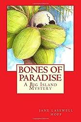 Bones of Paradise: A Big Island Mystery: Volume 1 (Big Island Mysteries) by Jane Lasswell Hoff (2015-11-05)