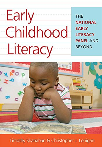 Early Childhood Literacy: The National Early Literacy Panel and Beyond