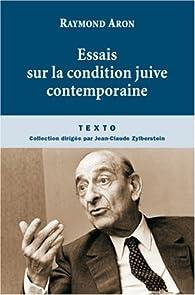 Essais sur la condition juive contemporaine par Raymond Aron