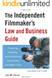 The Independent Filmmaker's Law and Business Guide: Financing, Shooting, and Distributing Independent and Digital Films (English Edition)