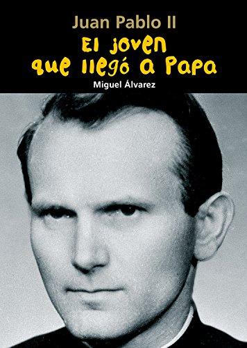 Descargar Libro Juan Pablo Ii. El Joven Que Llegó A Papa Miguel Álvarez Morales