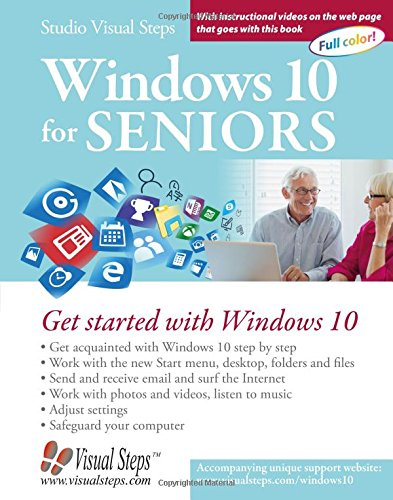 Windows 10 for Seniors: Get Started with Windows 10 (Computer Books for Seniors series) PDF