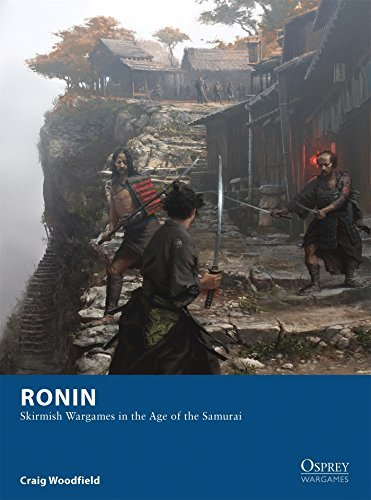 Ronin: Skirmish Wargames in the Age of the Samurai (Osprey Wargames) by Craig Woodfield - Mall Woodfield
