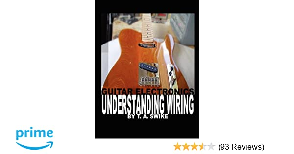 guitar electronics understanding wiring and diagrams learn step by rh amazon com guitar electronics understanding wiring pdf HSH Guitar Electronics Wiring