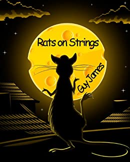 Rats on Strings by [James, Guy]