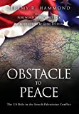 img - for Obstacle to Peace: The US Role in the Israeli-Palestinian Conflict book / textbook / text book
