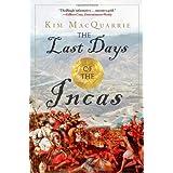 The Last Days of the Incas ~ Kim MacQuarrie