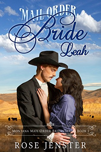 Book: Mail Order Bride Leah (Montana Mail Order Brides Book 1) by Rose Jenster