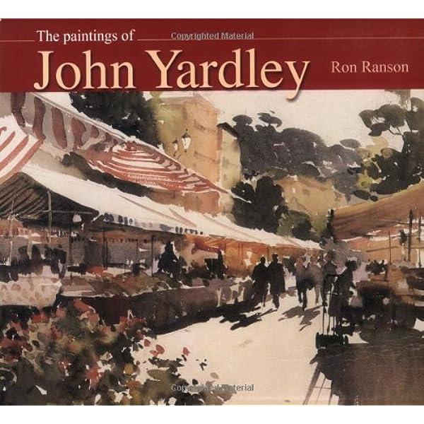 The Art of John Yardley: Amazon.es: Ranson, Ron: Libros en ...