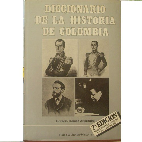Diccionario de la historia de Colombia (Book) written by Horacio Gomez Aristizabal