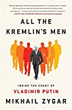 """I read this book in one night, truly a page-turner. It leaves a profoundly scary impression: [Putin's court is the] real House of Cards."" —Lev Lurie, writer and historianAll the Kremlin's Men is a gripping narrative of an accidental king and a co..."