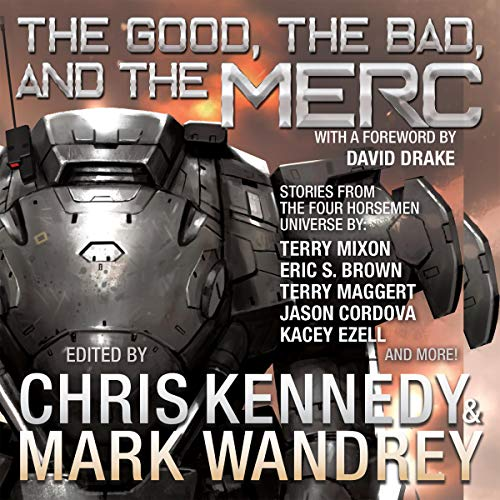Pdf Science Fiction The Good, the Bad, and the Merc: Even More Stories from the Four Horsemen Universe (The Revelations Cycle, Volume 8)