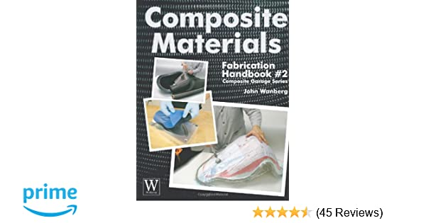 Composite Materials Fabrication Handbook 2 Composite Garage