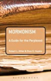 img - for Mormonism: A Guide for the Perplexed (Guides for the Perplexed) book / textbook / text book