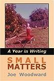 Small Matters, Joe Woodward, 0595335772