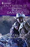 Front cover for the book High-Caliber Christmas (Harlequin Intrigue) by B.J. Daniels