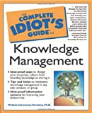 img - for The Complete Idiot's Guide to Knowledge Management by Melissie Clemmons Rumizen Ph.D. (9-Aug-2001) Paperback book / textbook / text book