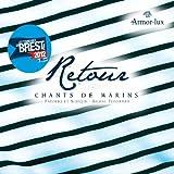 Chants De Marins- Paroles et Musiques Michel Tonnerre - Retour KMCD 550