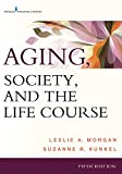 Aging, Society, and the Life Course, Fifth Edition