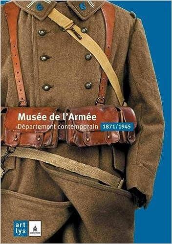 En ligne téléchargement gratuit Musée de l'Armée : Département contemporain 1871/1945 pdf, epub ebook