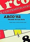 ARCO82: GÉNESIS DE UNA FERIA