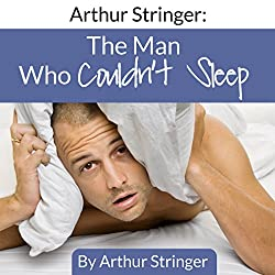 Arthur Stringer: The Man Who Couldn't Sleep