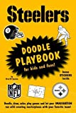 img - for Pittsburgh Steelers Doodle Playbook: For Kids and Fans Paperback April 6, 2012 book / textbook / text book