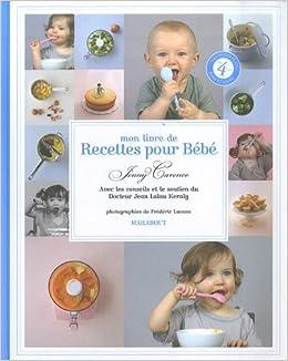 Amazonfr Mon Livre De Recettes Pour Bébé Jenny Carenco Jean - Recette de cuisine pour bebe