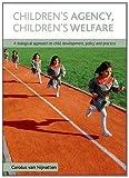 Children's Agency, Children's Welfare, Carolus Van Nijnatten, 1847424899