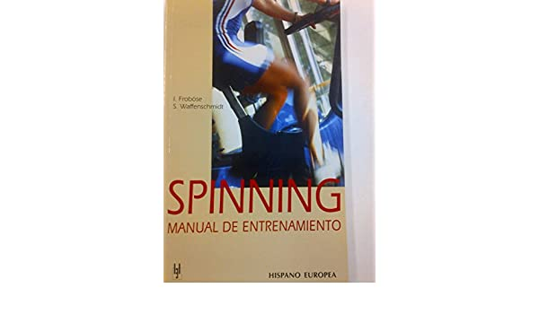 Spinning - Manual De Entrenamiento: Amazon.es: Frobose, Ingo: Libros